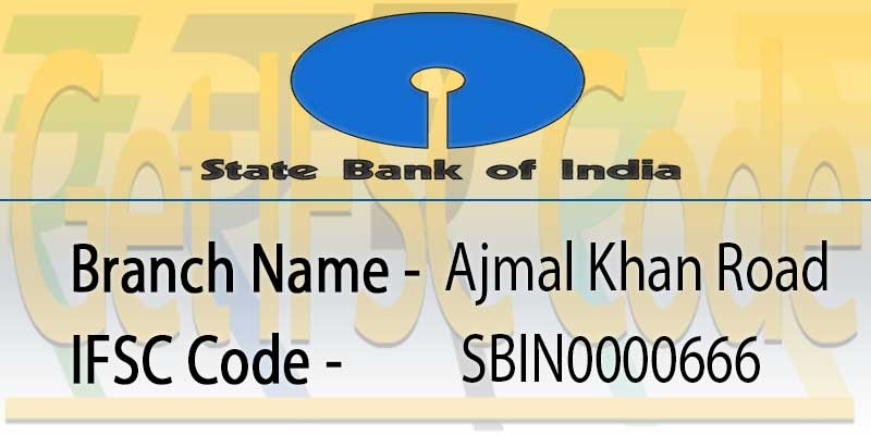 state-bank-india-ajmal-khan-road-ifsc-code