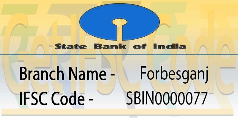 state-bank-india-forbesganj-ifsc-code